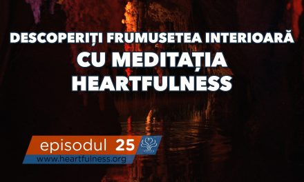 Descoperiți frumusețea interioară cu meditația Heartfulness