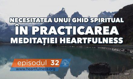 Necesitatea unui Ghid Spiritual în practica meditației Heartfulness