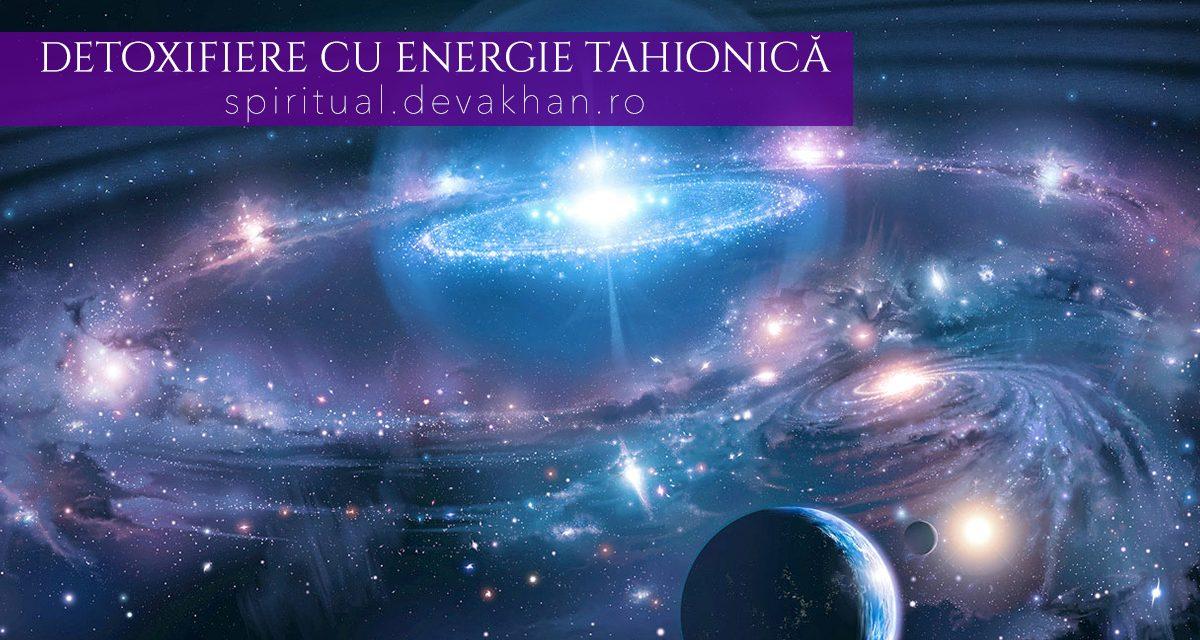 Detoxifierea cu energie tahionică